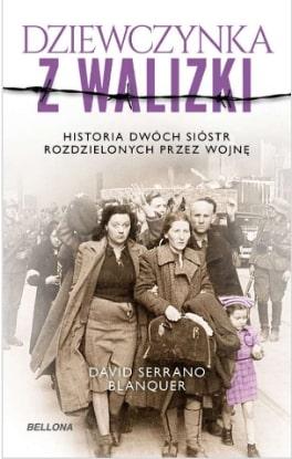 Dziewczynka z walizki. Historia dwóch sióstr rozdzielonych przez wojnę