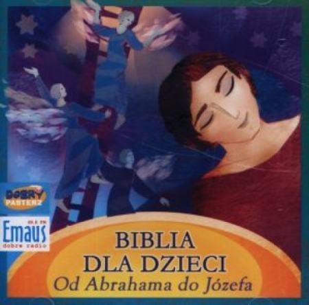 Biblia dla dzieci. Od Abrahama do Józefa audiobook