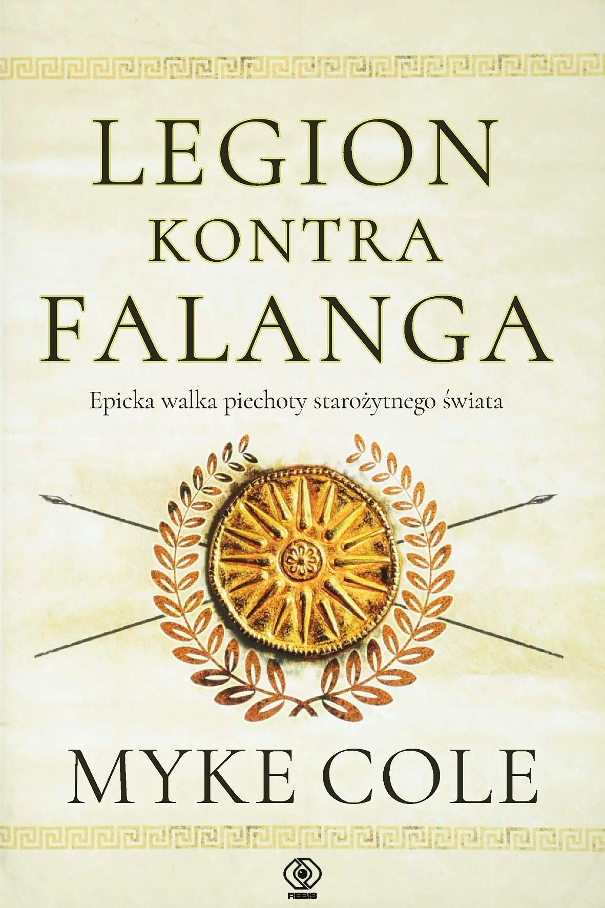 Legion kontra falanga. Epicka walka piechoty starożytnego świata