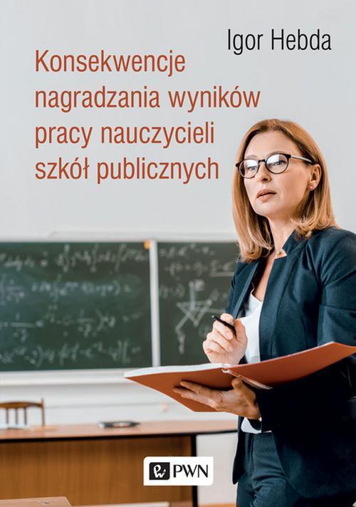 Konsekwencje nagradzania wyników pracy nauczycieli szkół publicznych