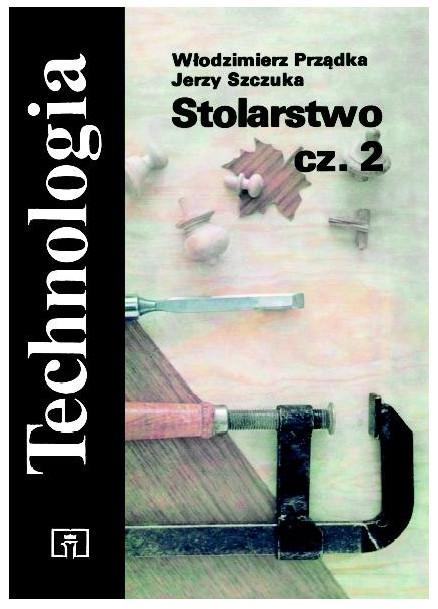 Stolarstwo. Część 2. Technologia