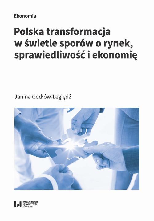 Polska transformacja w świetle sporów o rynek, sprawiedliwość i ekonomię