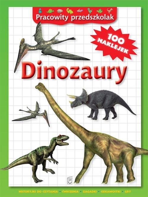 Pracowity przedszkolak. Dinozaury