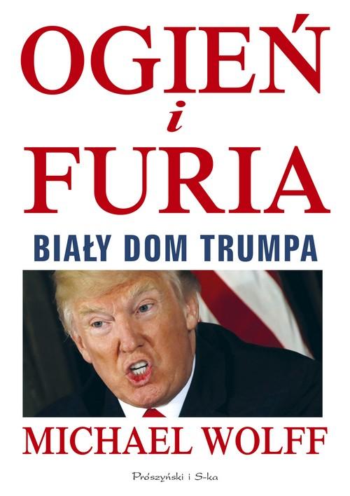 Ogień i furia. Biały Dom Trumpa