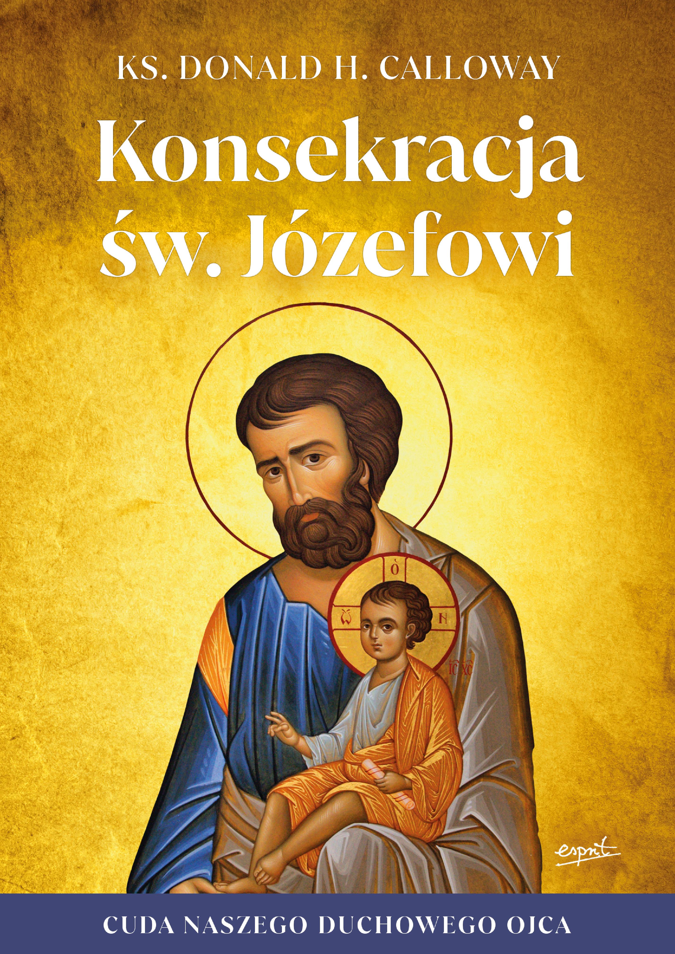 Konsekracja św. Józefowi. Cuda naszego duchowego ojca