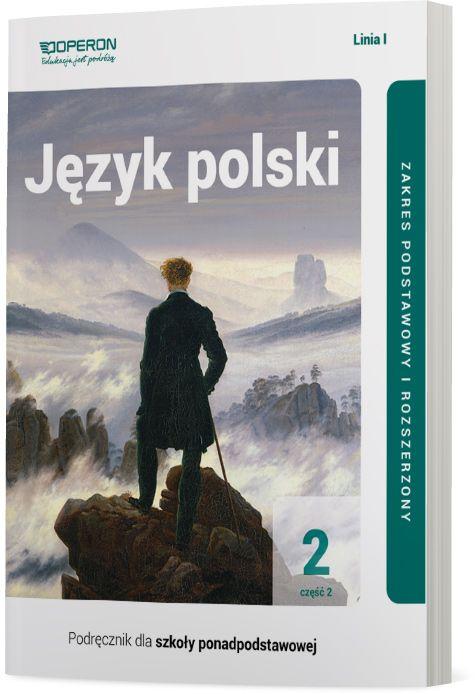 Język polski 2. Podręcznik. Część 2. Zakres podstawowy i rozszerzony. Linia I. Szkoły ponadpodstawowe
