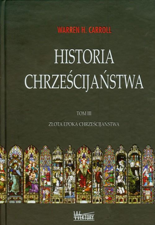 Historia chrześcijaństwa T3 Złota epoka...