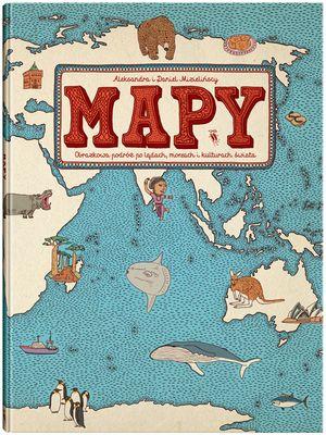 Mapy. Obrazkowa podróż po lądach, morzach i kulturach świata. Edycja niebieska