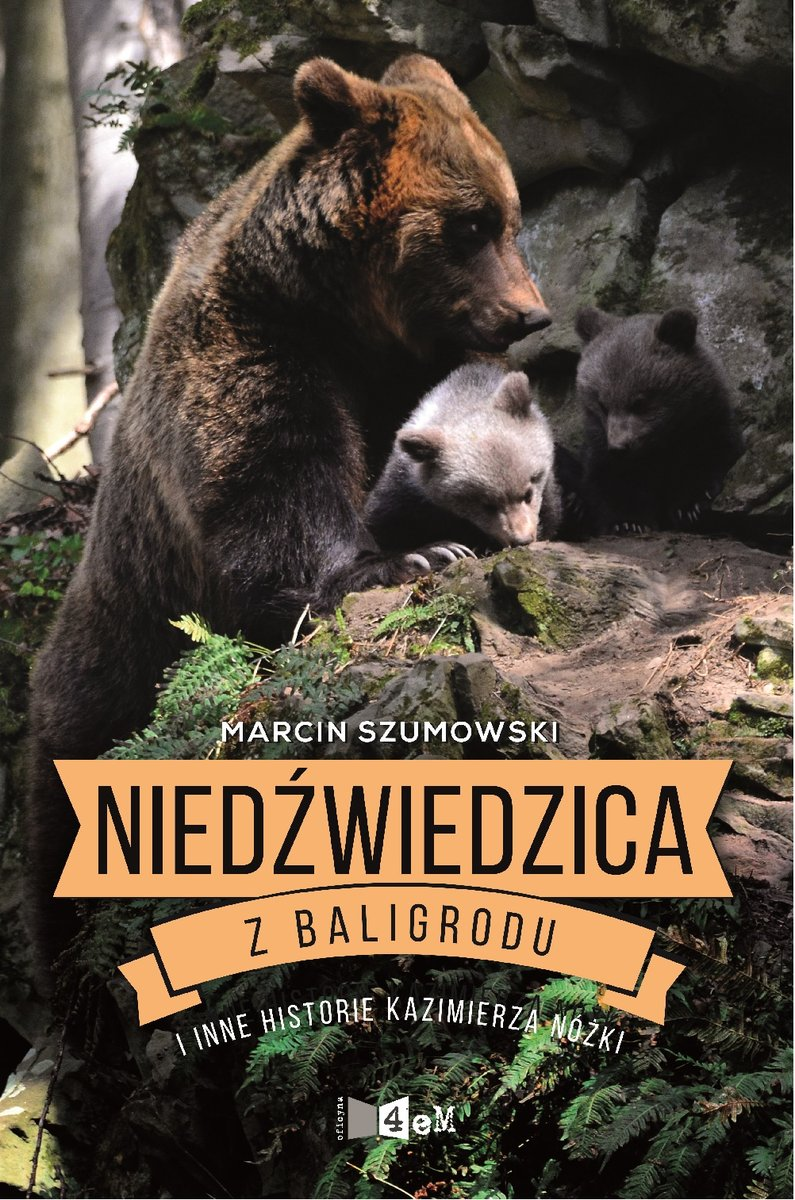 Niedźwiedzica z Baligrodu i inne historie