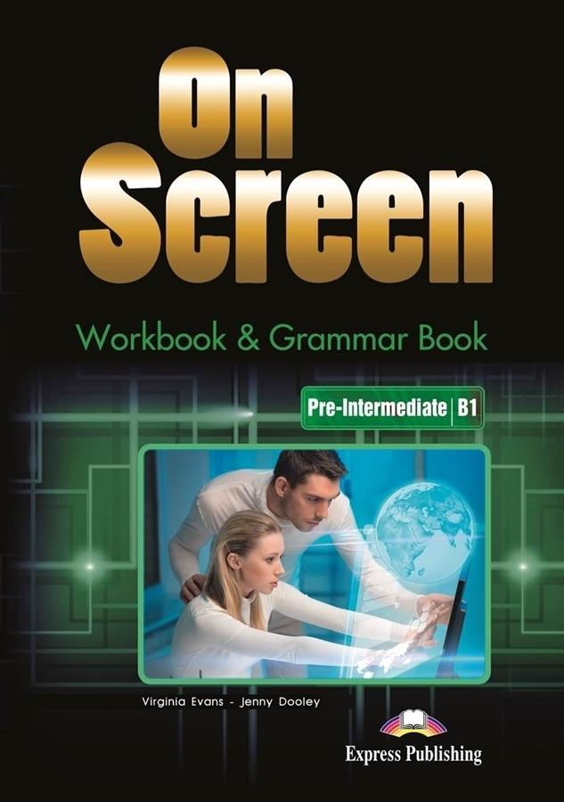 On Screen. Workbook & Grammar. Pre-Intermediate B1 + DigiBook