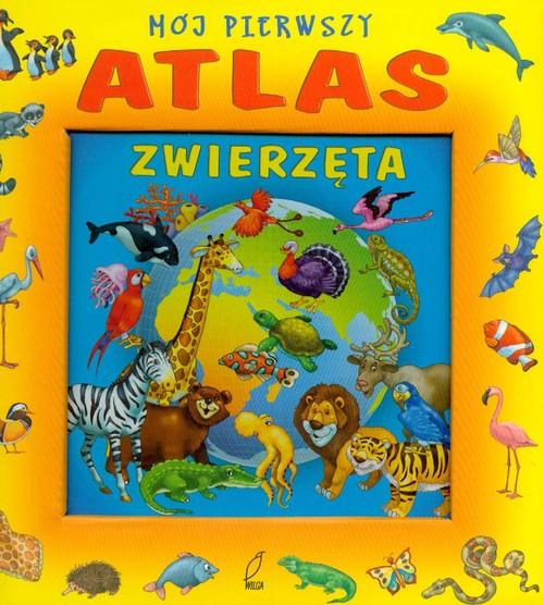 Mój pierwszy atlas. Zwierzęta