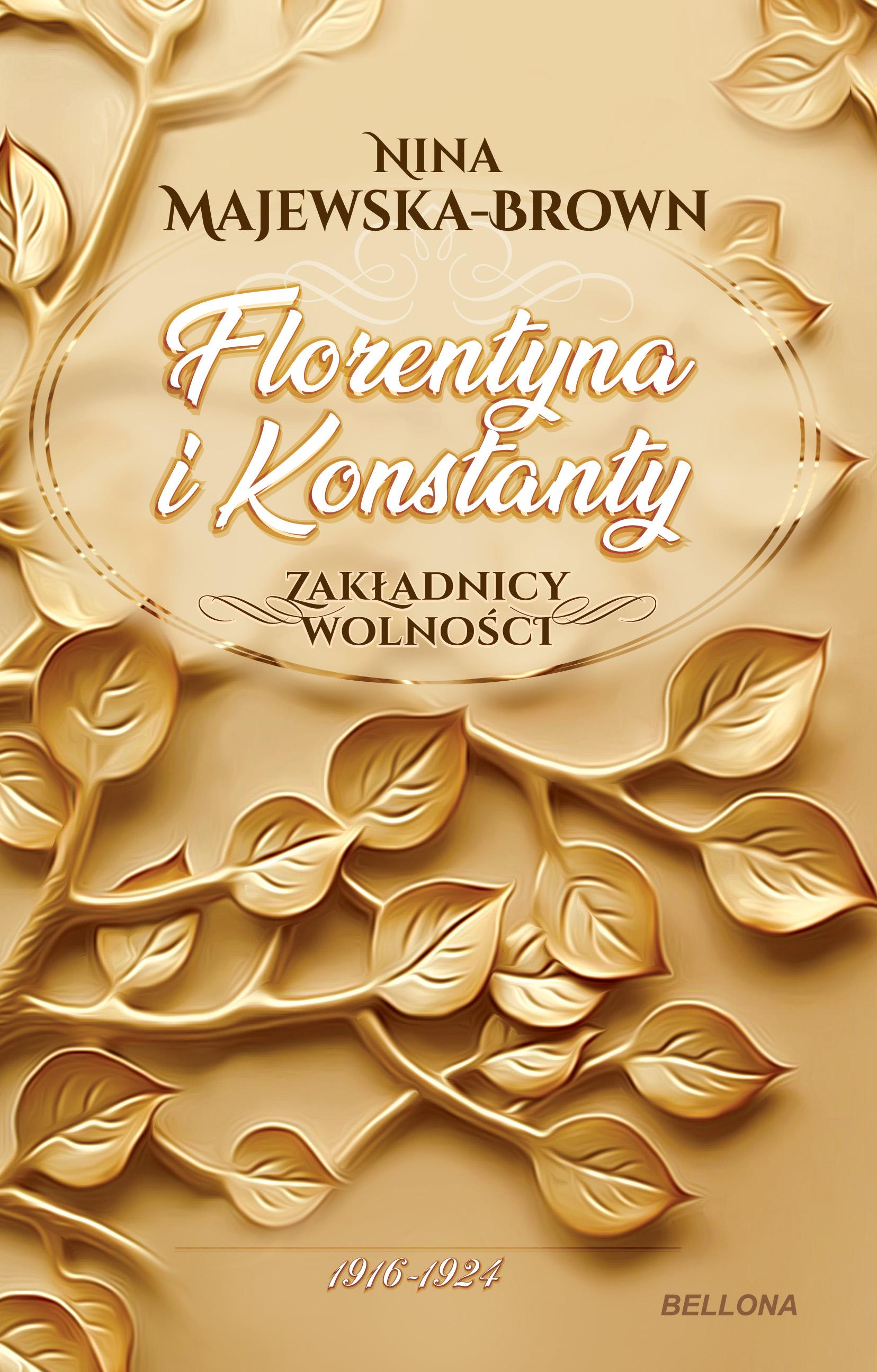 Florentyna i Konstanty 1916-1924. Zakładnicy wolności