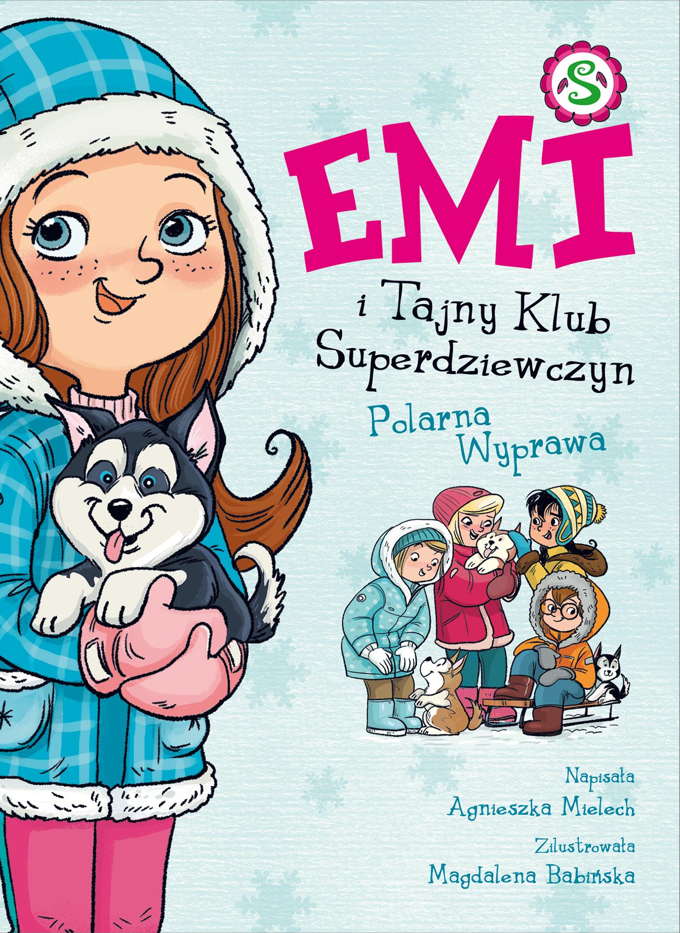 Emi i Tajny Klub Superdziewczyn. Tom 10. Polarna Wyprawa