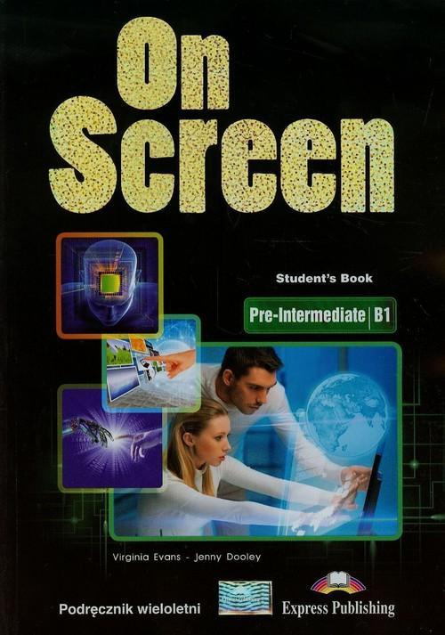 On Screen Pre-Inter. (B1). Student's Book (Podręcznik wieloletni)