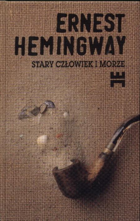 Stary człowiek i morze - Hemingway Ernest (twarda oprawa)