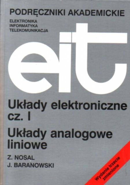 Układy elektroniczne cz.1 - Nosal Zbigniew, Baranowski Jerzy
