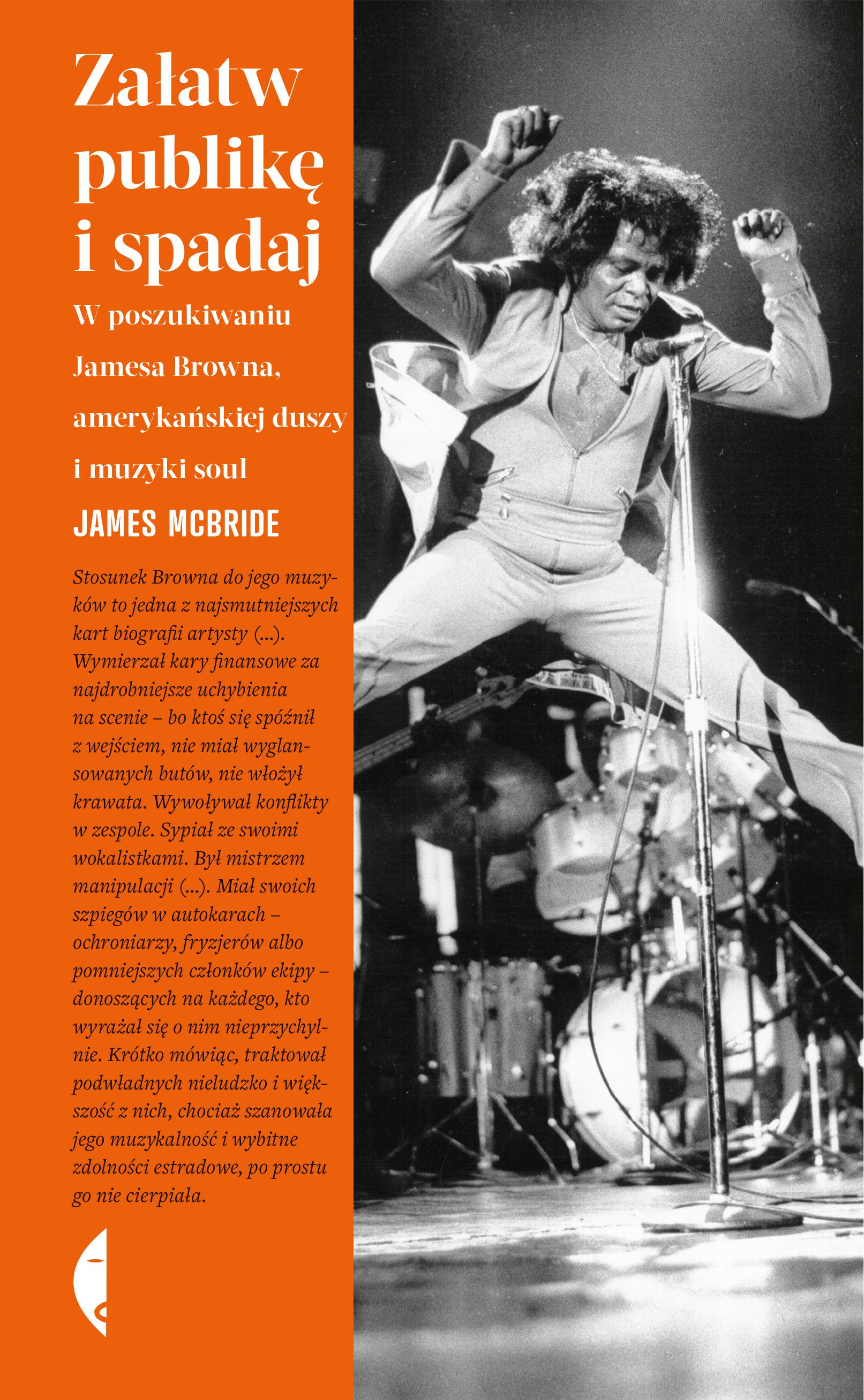 Załatw publikę i spadaj w poszukiwaniu jamesa browna amerykańskiej duszy i muzyki soul