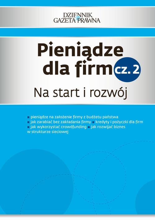 Pieniądze dla firm cz. 2 Na start i rozwój