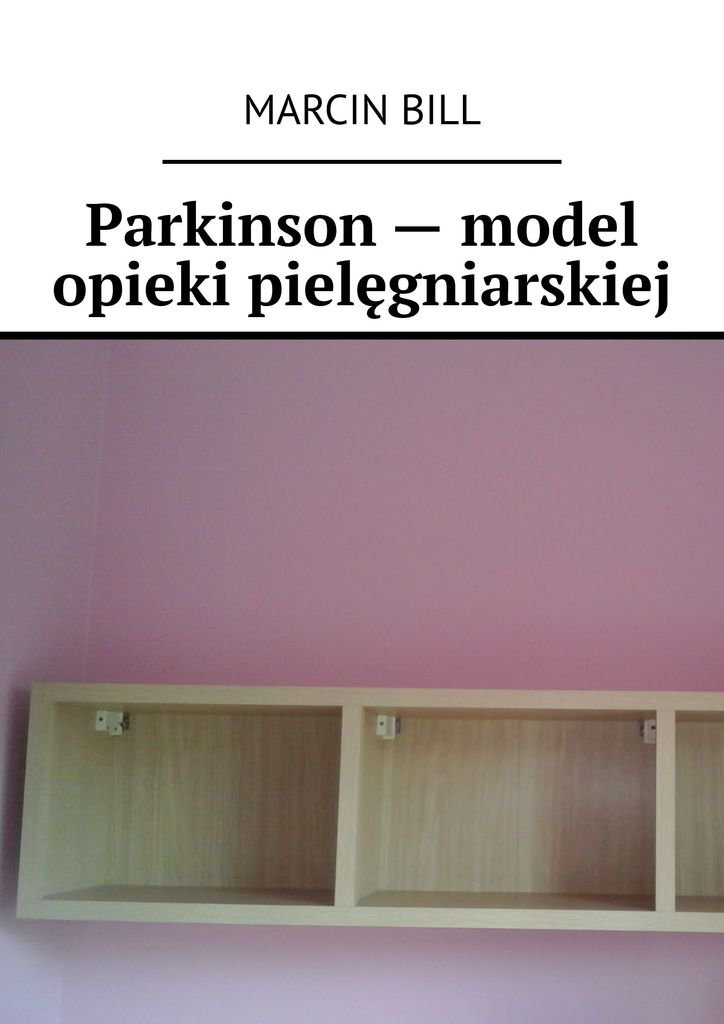 Parkinson-- model opieki pielęgniarskiej