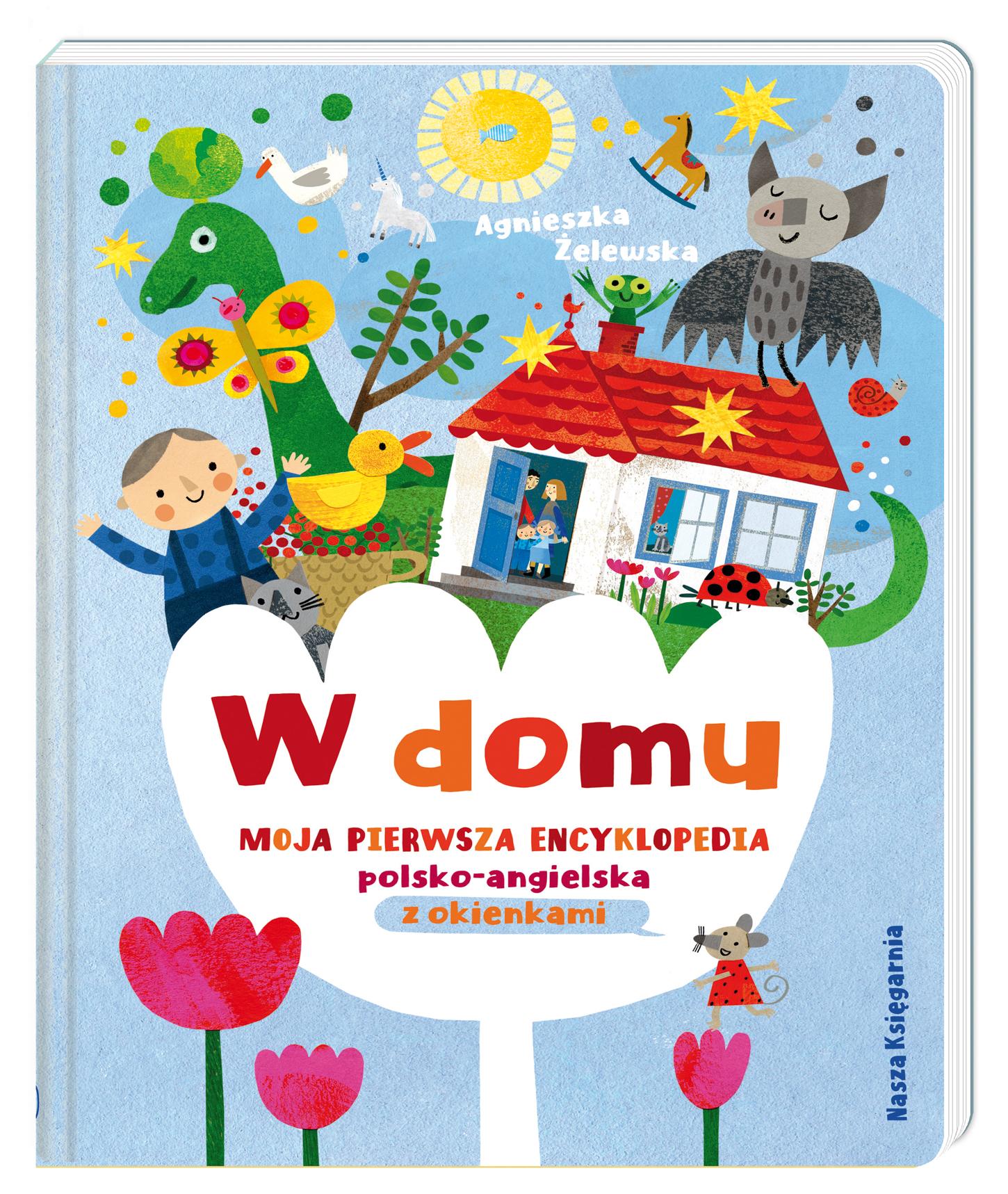 W domu. Moja pierwsza encyklopedia polsko-angielska z okienkami