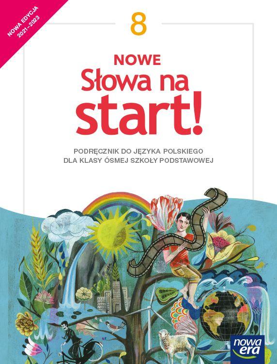 Nowe Słowa na start! 8 Podręcznik do języka polskiego dla klasy ósmej szkoły podstawowej