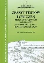 Zeszyt testów i ćwiczeń przygotowujących do egzaminu potwierdzającego kwalifikację EKA.04