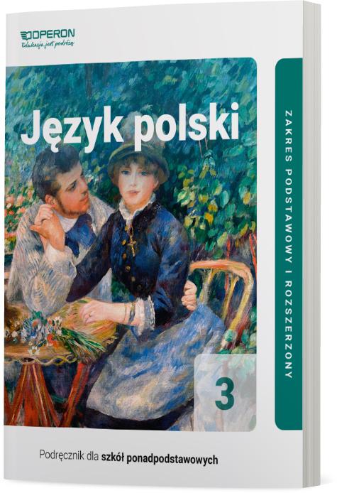 Język Polski 3. Zakres podstawowy i rozszerzony. Podręcznik dla szkół ponadpodstawowych