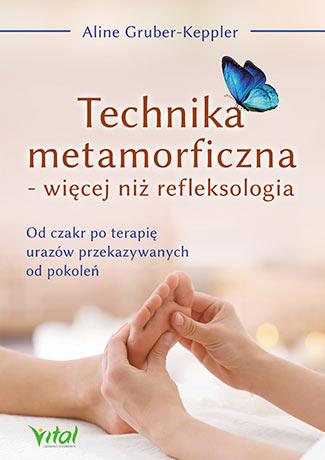 Technika metamorficzna więcej niż refleksologia od czakr po terapię urazów przekazywanych od pokoleń