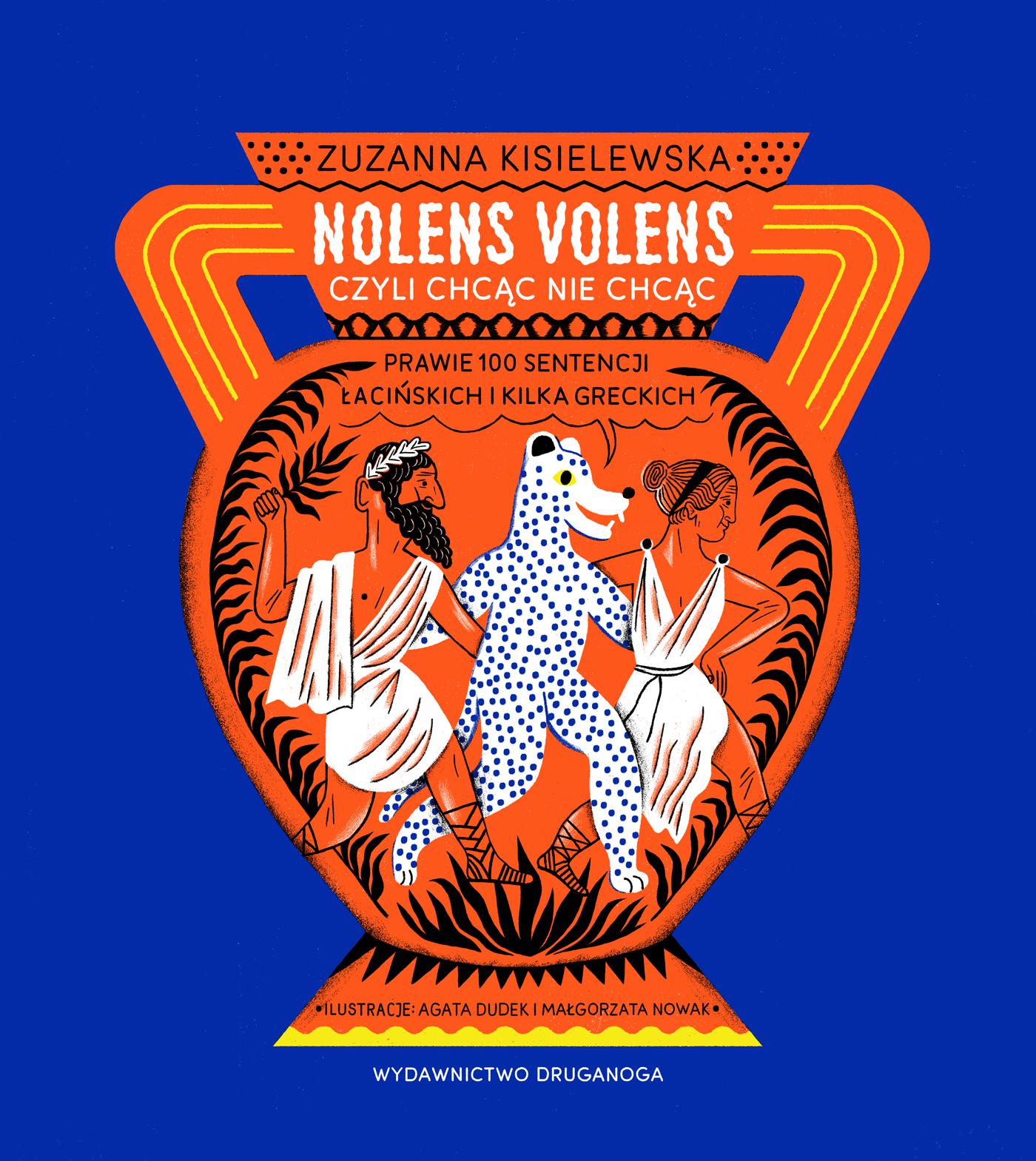 Nolens volens czyli chcąc nie chcąc. Prawie 100 sentencji łacińskich i kilka greckich