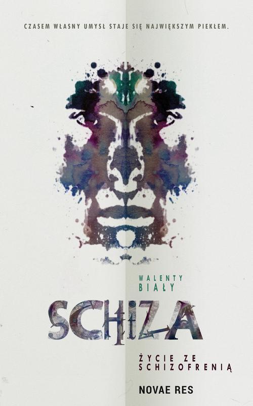 Schiza. Życie ze schizofrenią