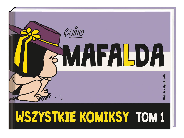 Mafalda. Wszystkie komiksy. Tom 1