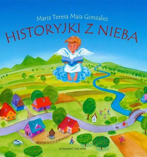 Historyjki z nieba - Gonzalez Maria Teresa Maja