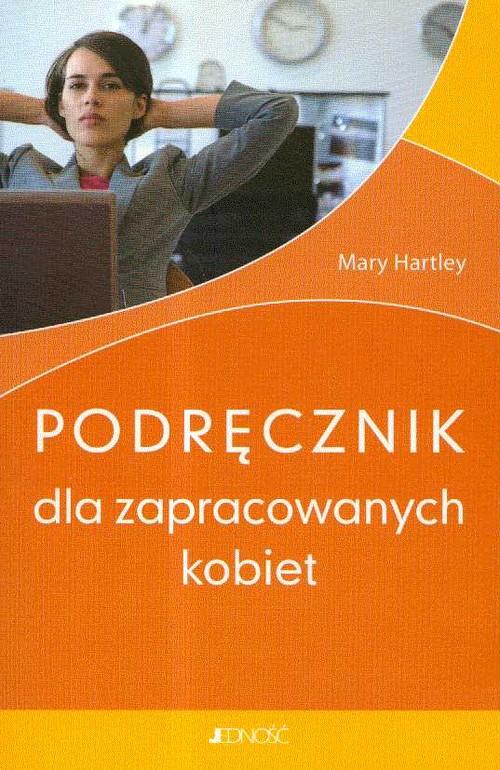 Podręcznik dla zapracowanych kobiet - Hartley Mary