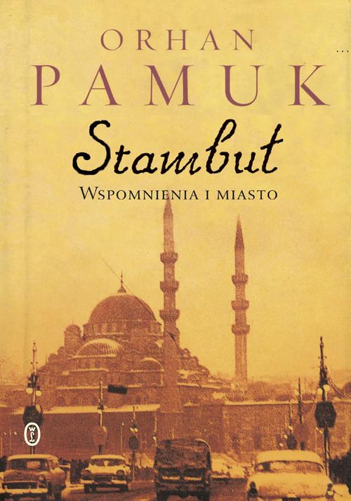 Stambuł. Wspomnienia i miasto - Pamuk Orhan