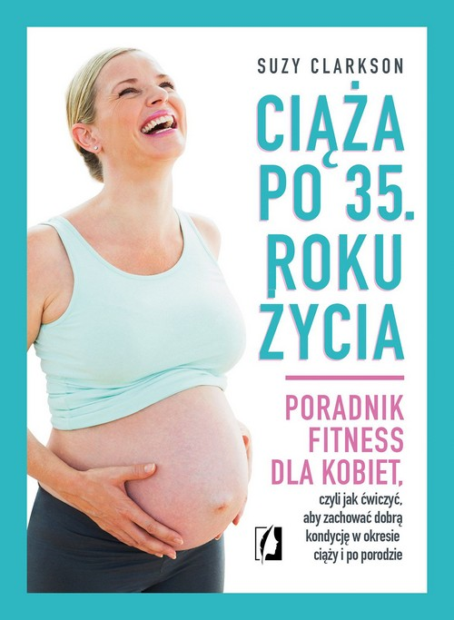 Ciąża po 35 roku życia