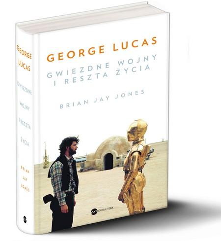 George Lucas. Gwiezdne wojny i reszta życia