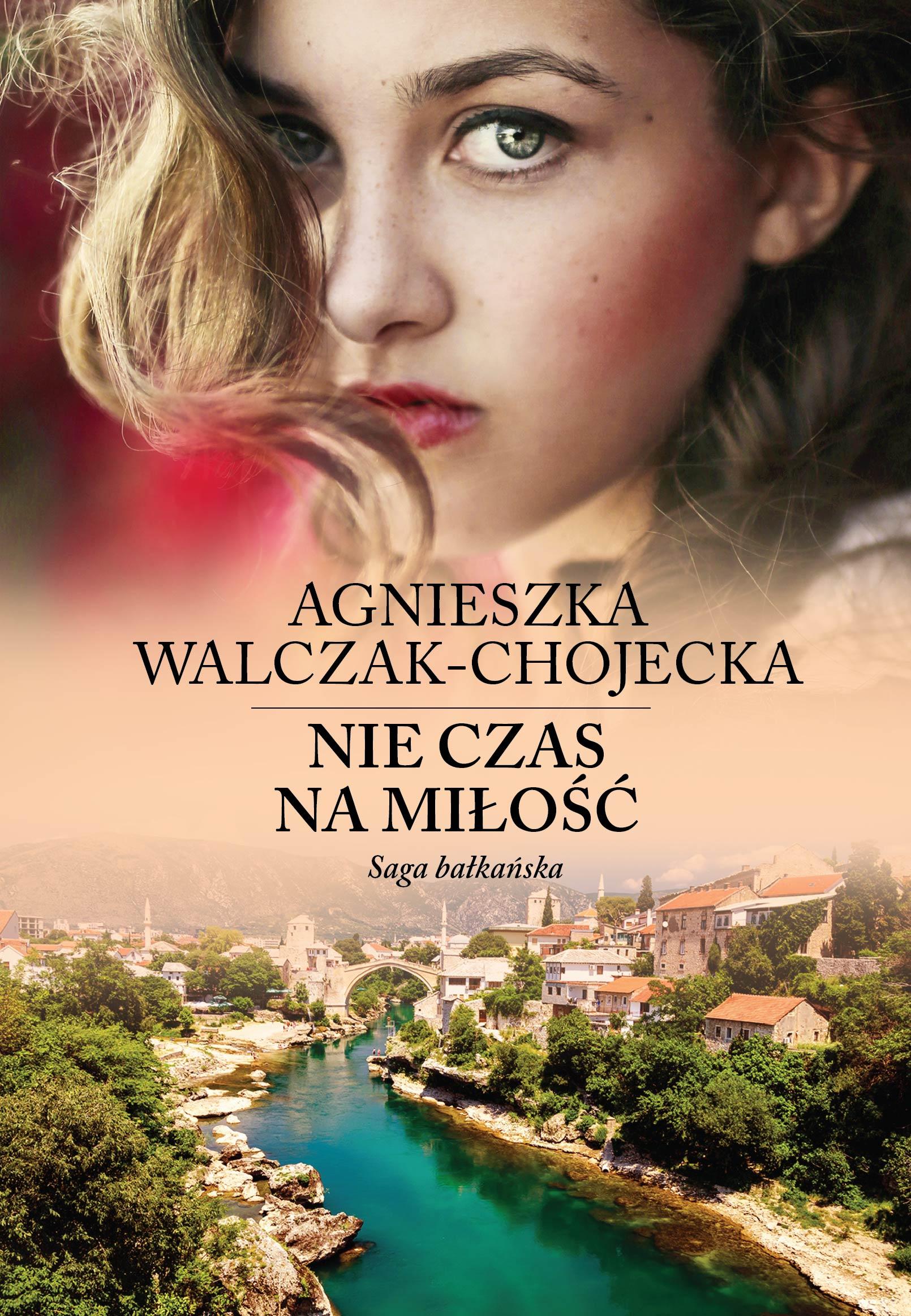 Nie czas na miłość saga bałkańska Tom 1