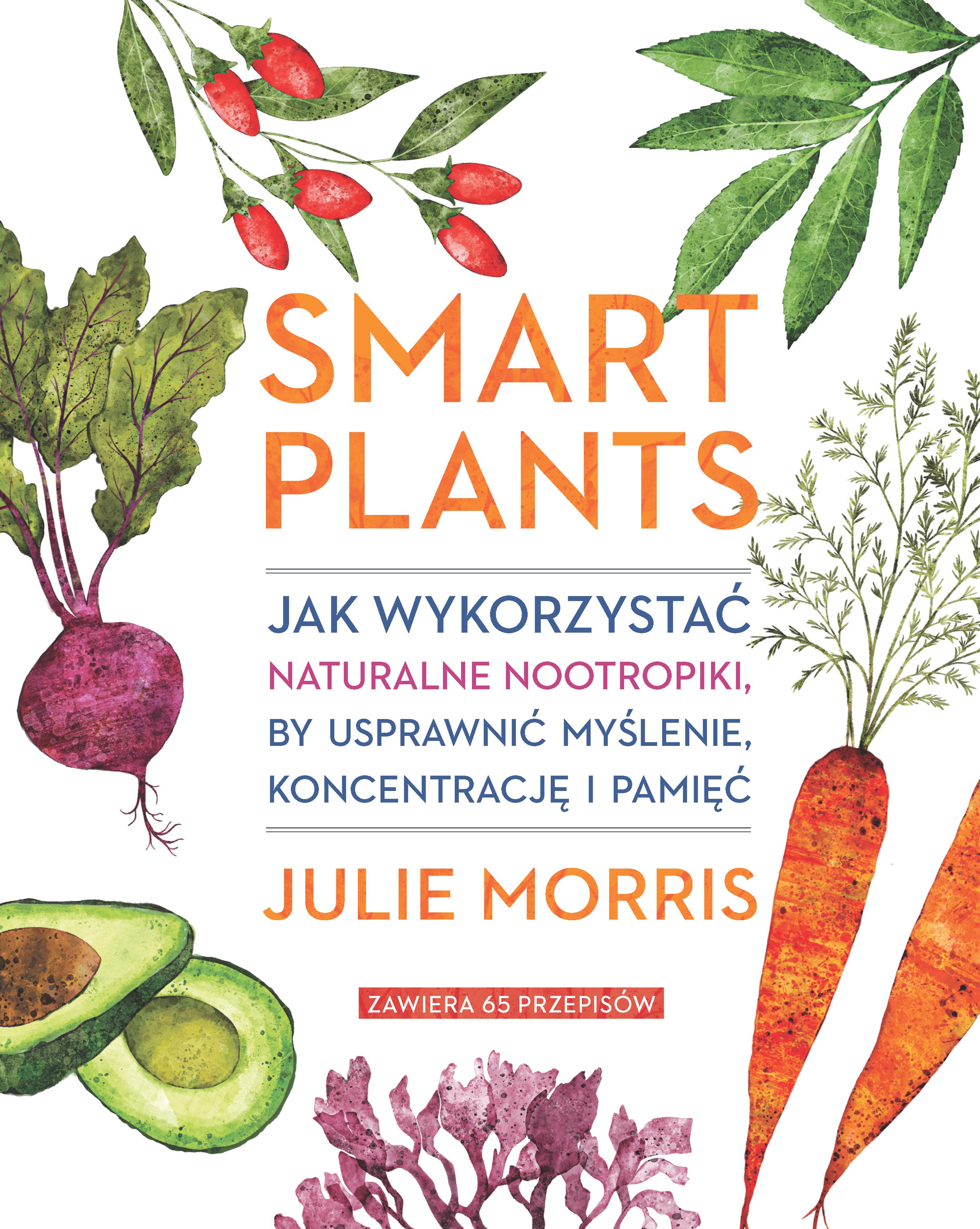 Smart Plants. Jak wykorzystać naturalne nootropiki, by usprawnić myślenie, koncentrację i pamięć