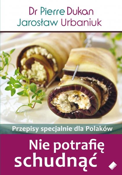 Nie potrafię schudnąć. Przepisy specjalnie dla Polaków