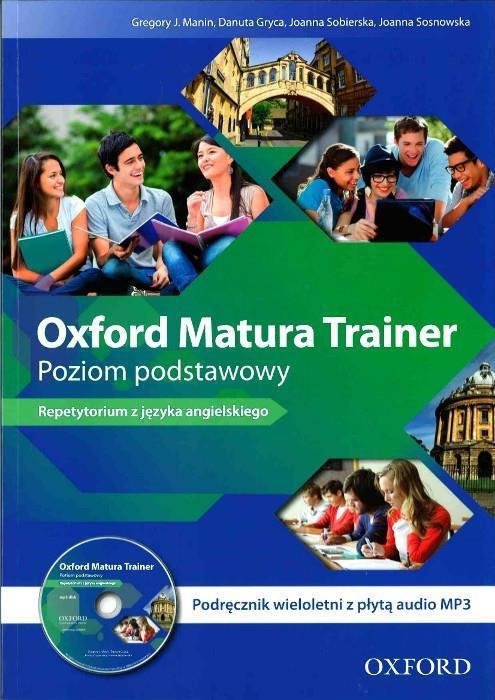 Oxford Matura Trainer. Poziom podstawowy. Podręcznik wieloletni