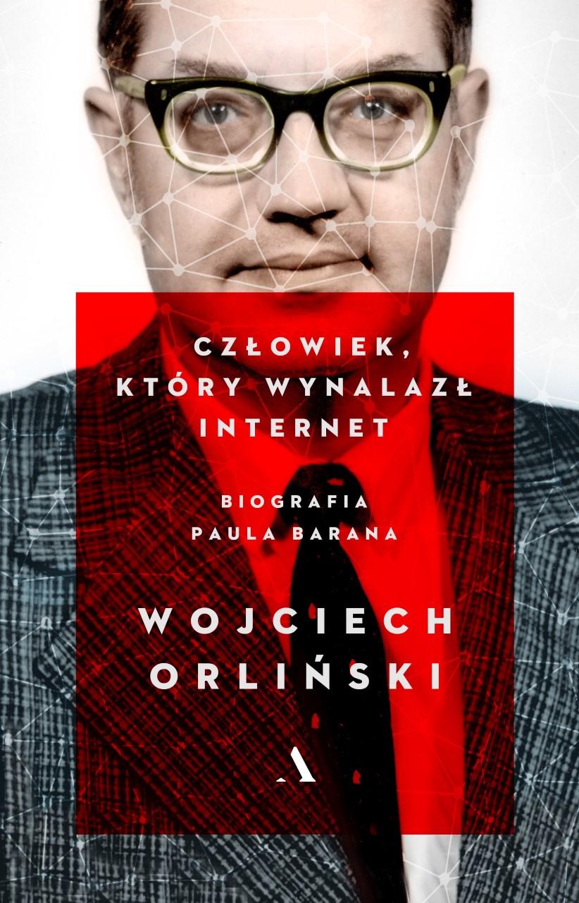 Człowiek który wynalazł internet. Biografia Paula Barana