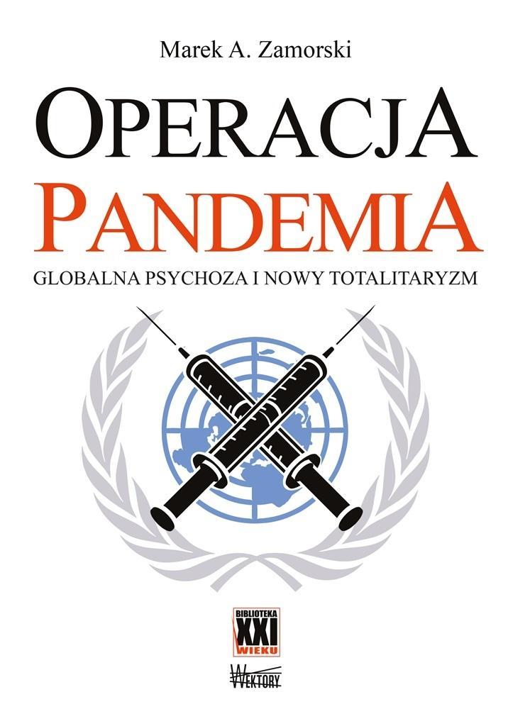 Operacja pandemia. Globalna psychoza i nowy totalitaryzm