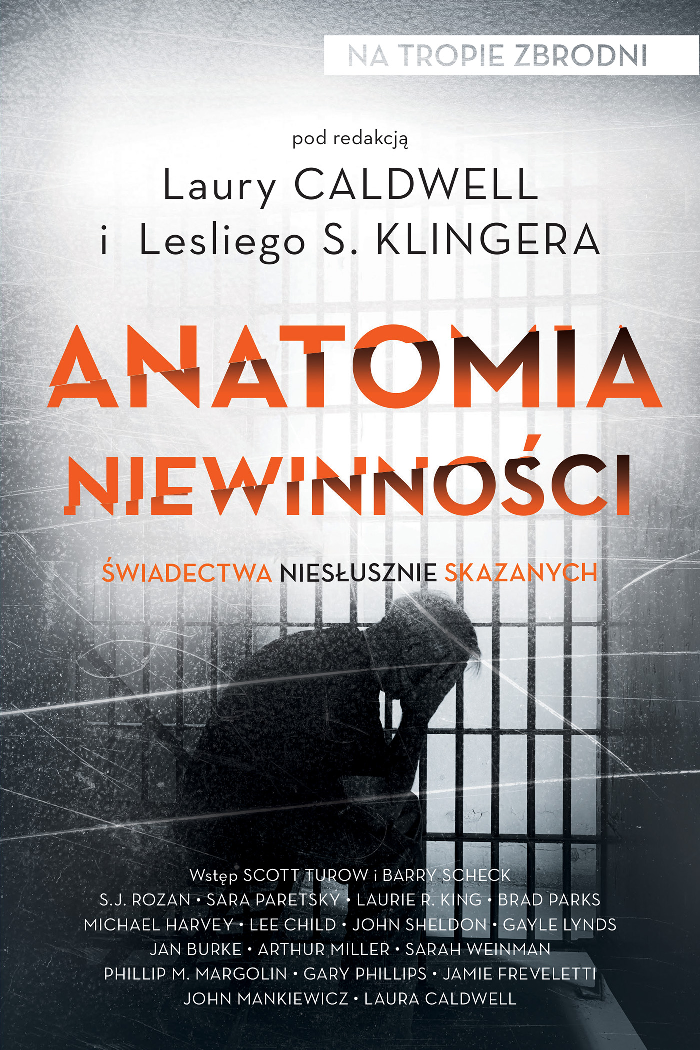 Anatomia niewinności świadectwa niesłusznie skazanych na tropie zbrodni