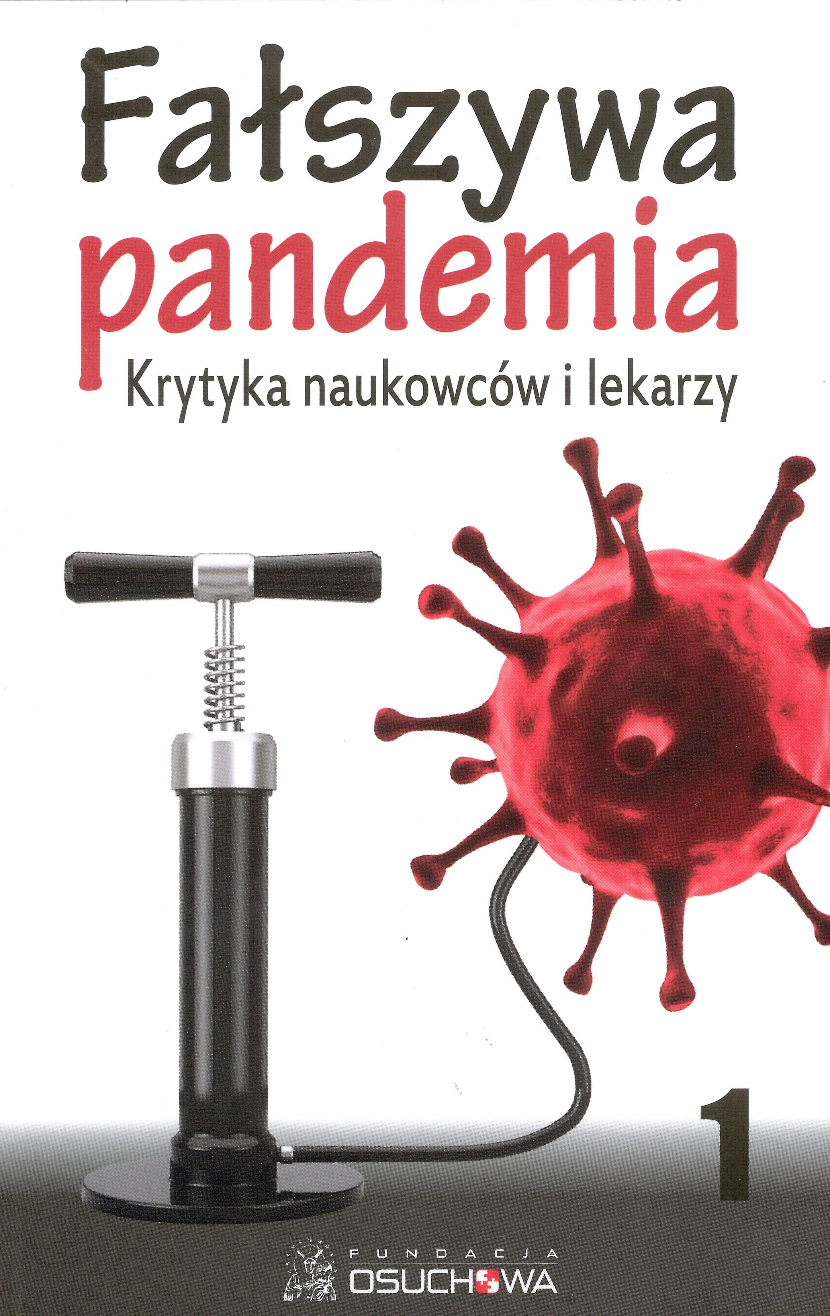 Fałszywa pandemia. Krytyka naukowców i lekarzy. Tom 1