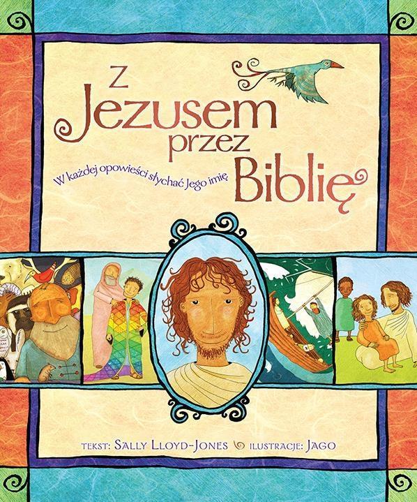 Z Jezusem przez biblię w każdej opowieści słychać jego imię