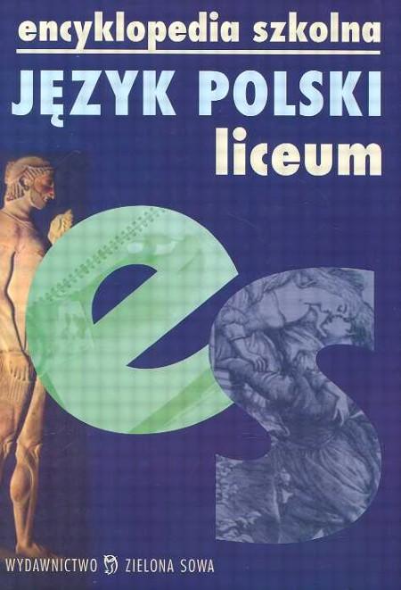 Zs encyklopedia szkolna język polski liceum /twarda oprawa/