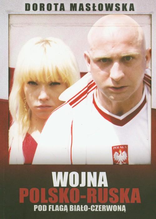 Wojna polsko - ruska pod flagą biało - czerwoną