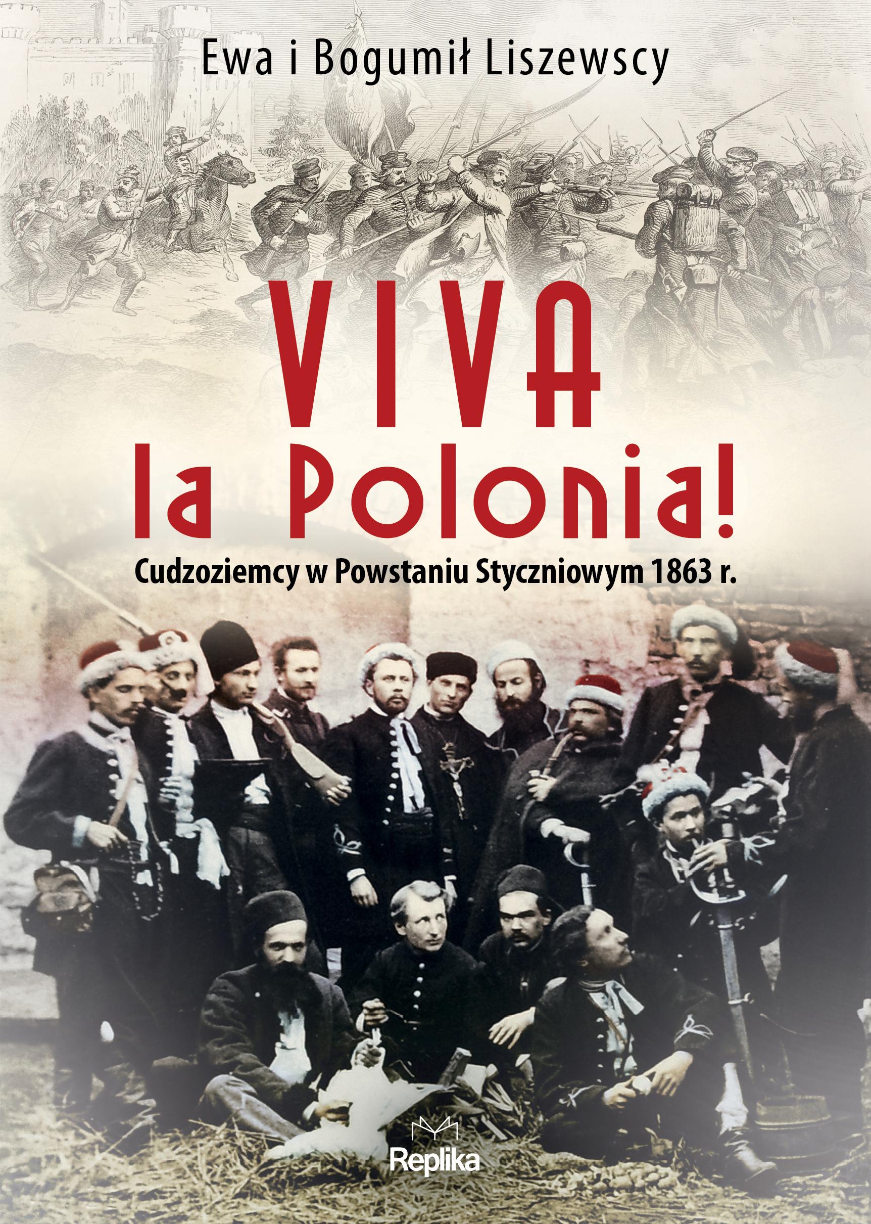 Viva la polonia cudzoziemcy w powstaniu styczniowym 1863 r
