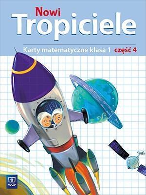 Nowi Tropiciele. Matematyka. Klasa 1. Część 4. Edukacja Wczesnoszkolna