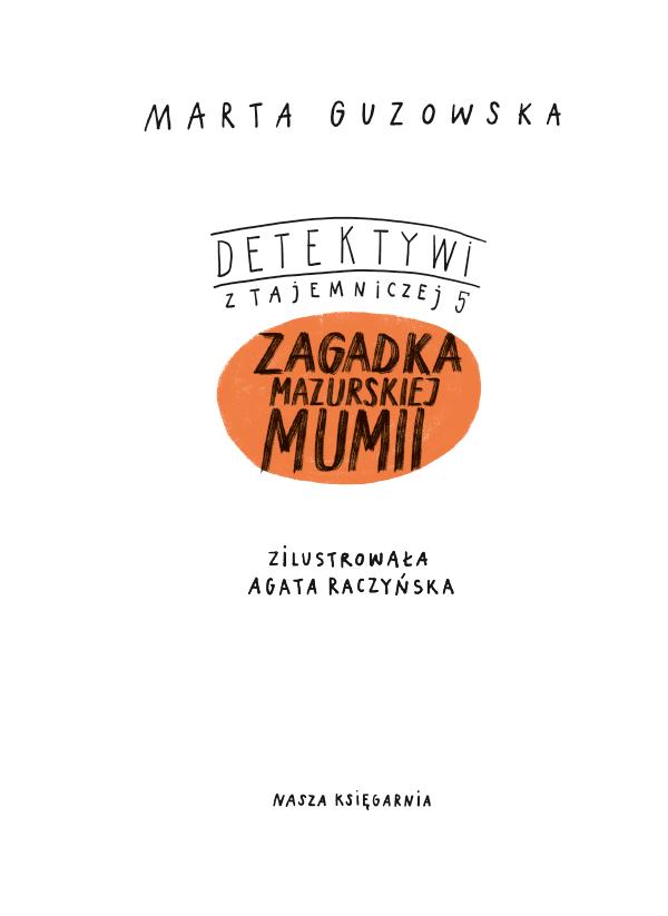 Zagadka mazurskiej mumii. Detektywi z Tajemniczej 5
